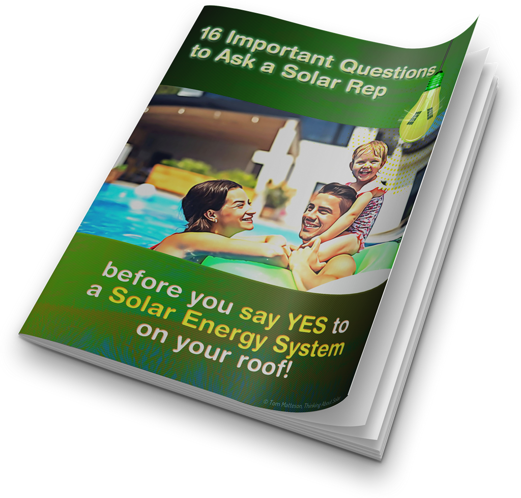 16 Important Questions to Ask a Solar Rep Before You Say YES to a solar energy system on your roof!